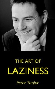 the art of lazyness Peter Taylor