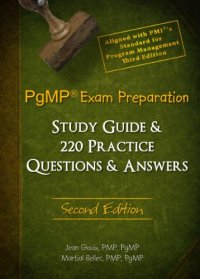 PgMP® Exam Preparation Study Guide & 220 Practice Questions & Answers – Second Edition