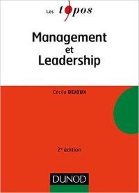 Ce cours est repris et développé dans l'ouvrage : Dejoux, C. 2014: Du management au leadership agile